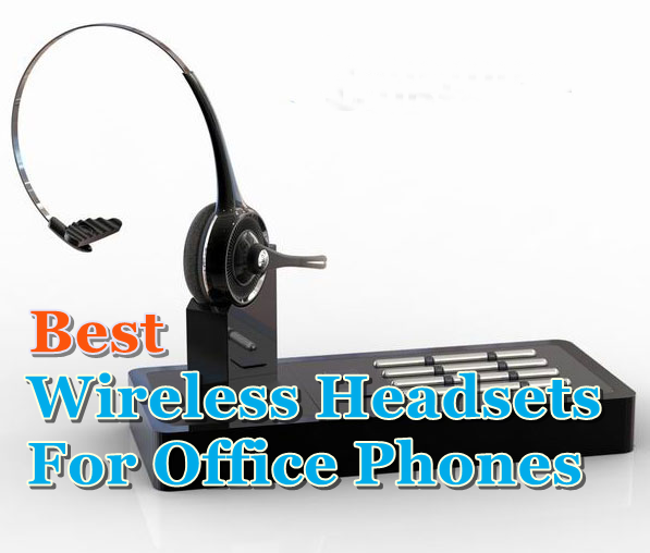 best Wireless Headset for Office Phone