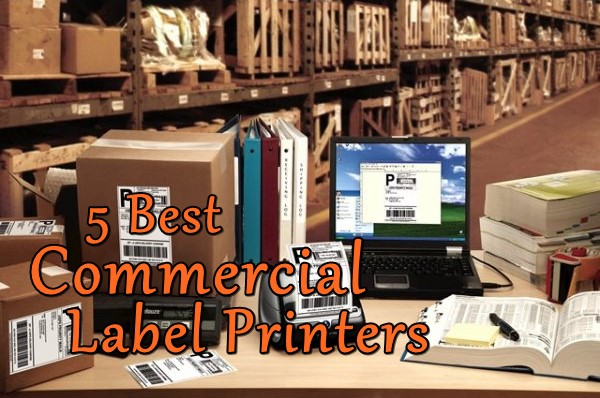 The 5 Best Commercial Label Printers 2019 Reviews Amp Guide